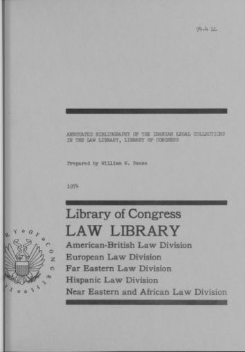 Annotated Bibliography of the Iranian Legal Collections in the Law Library, Library of Congress.