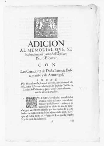 Brief by Dr. Pedro Escobar in the case filed against the [legal representative] of Patricia Bustamante y de Armengol, concerning title to certain property [Ca. XVII Century].