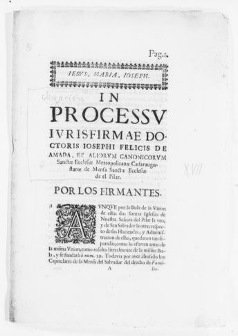 Brief by Dr. Jose Felix de Amada in the case concerning the consolidation of the Holy Church of Our Lady of El Pilar and the Church of El Salvador [Ca.XVII Century].
