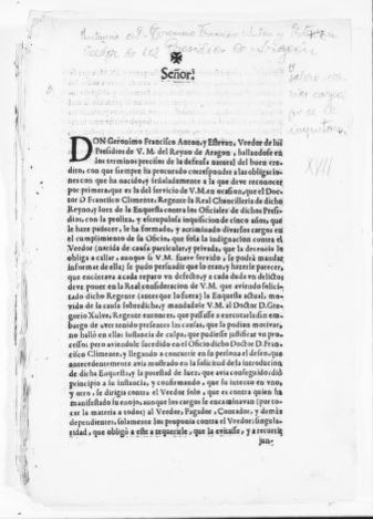 Brief filed by Gerónimo Francisco Antón y Estéban, Supervisor [i.e Veedor] of His Majesty's prisons in the Kingdom of Aragón, in reply to the several charges filed against him by Francisco Climente, a Regent of the Royal Chancellery of the Kingdom of Aragón. [Ca.XVII Century].