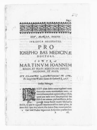 Brief filed on behalf of José Bas, a medical doctor, versus Martín Juan Bosch y Prats and others, concerning legitimacy and parentage rights of Ana Bosch, wife of Miguel Bosch. [Ca.XVII Century].