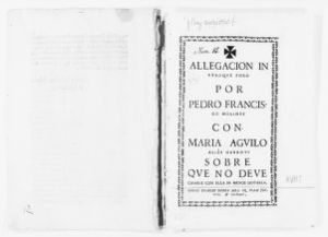 Brief on behalf Pedro Francisco Molines of Mallorca, in the case versus María Aguiló concerning the fact that he should neither marry nor endow her. [Ca.XVII Century].