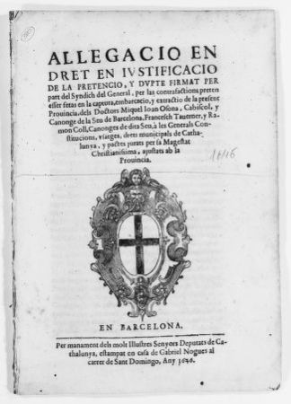 Brief on behalf the Syndic General of Catalonia in the case of arrest, imprisonment and deportation from Catalonia of Dr. Miguel Juan Osona, Francisco Taverner and Ramón Coll, canons of the Seu of Barcelona.  [December 14, 1645].