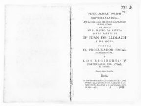 Brief on behalf Juan de Llorach y de Moxó versus the Royal Tax Officer and the Municipal Government of the village of Solivella, concerning the sale to the King of plaintiff's rights to administer the civil and criminal jurisdictions in the village of Solivella.  [July 18, 1731].