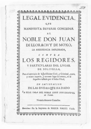 Brief on behalf Juan de Llorach y de Moxó versus the Municipal Government and community of the village of Solivella, concerning the sale to the King of plaintiff's rights to administer the civil and criminal jurisdictions in said village of Solivella.  [October 2, 1729].
