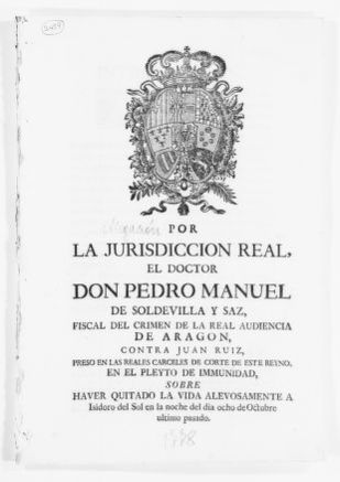 Brief on behalf Pedro Manuel de Soldevilla Saz versus Juan Ruiz, concerning criminal charges against defendant for the murder of Isidoro del Sol on October 8, 1777.  [January 2, 1778].