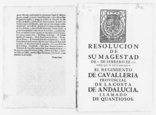"Royal Order of February 27, 1734 decreeing the restoration of the Provincial Cavalry Regiment of the Andalusian Shores known as ""The Quantiosos""."