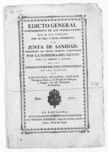 Decree of May 8, 1771 issued by the Board on Public Health following Royal Orders issued by the Supreme Council of the Kingdom, concerning admission of Spanish and foreign vessels to the ports of Barcelona, Palamos, Mataró, Tarragona, Salou and Tortosa los Alfaques and Frangar in the Princedom of Catalonia.