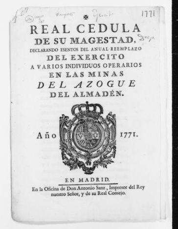Royal Order of July 25, 1771 issued by King Carlos III, declaring certain miners in the Azogue mine of Almadén excused from serving in the military.