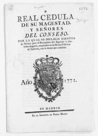 Royal Order of May 12, 1772 excusing several workers of the Royal factories of the city of Talavera from replacing soldiers in the Royal Armies.