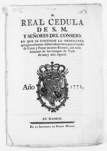 Royal Order of January 16, 1772 issued by King Carlos III, issues the regulations on hunting and fishing.