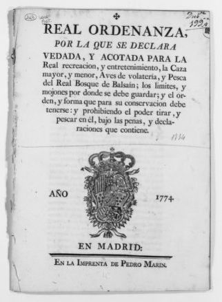 Royal Order of December 6, 1774 issued by King Carlos III forbidding hunting and fishing in the forest of Balsain which will be reserved for royal amusement and entertainment.