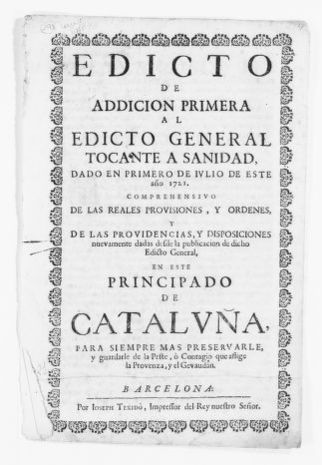 Order of Francisco Pío de Saboya Moura Corte Real y Moncada, Marquis of Castel-Rodrigo, Count of Luminares and Duke of Nochera, implementing a Royal Edict of July 1, 1721 concerning health measures in the Princedom of Catalonia.  [October 1, 1721].
