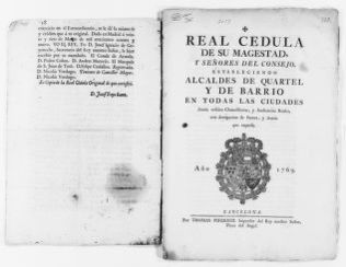 "Royal Order of August 13, 1769 issued by King Carlos III appointing Mayors [i.e. ""Alcaldes de Quartel y de Barrio""] in all Spanish towns."