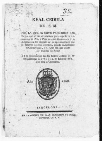 Royal Order of July 20, 1761 issued by King Carlos III regulating the exportation of gold and silver and ordering the punishment of smugglers.  It also contains two Royal Orders of July 22, 1761 and December 17, 1760 for the prevention of smuggling.