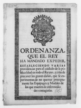 Royal Order of October 6, 1751 issued by King Fernando VI ordering the cremation of baggages and furniture belonging to persons who died of a contagious disease in order to prevent its spreading throughout the Kingdom.