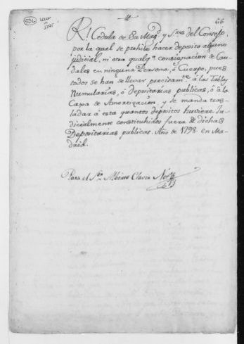 Royal Order of April 25, 1798 issued by King Carlos IV forbidding the making of judicial deposits and escrow accounts by any person or private institution.  Said deposits  must be made with the newly established House of Amortization or with public depositories.