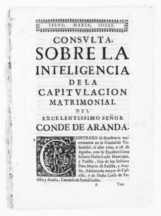 Legal opinion on behalf the Count of Aranda concerning dowry clause in the articles of marriage executed with his deceased wife, the Countess Luisa Manrique y Padilla.  [February 24, 1647].