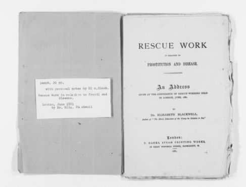 Blackwell Family Papers: Elizabeth Blackwell Papers, 1836-1946; Speech, Article, and Book File, 1857-1916; Rescue Work in Relation to Prostitution and Disease; An Address Given at the Conference of Rescue Workers Held in London, June, 1881 (London: T. Danks, 1881, 20 pp.), with notes in the author's