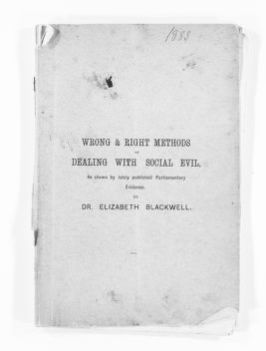 Blackwell Family Papers: Elizabeth Blackwell Papers, 1836-1946; Speech, Article, and Book File, 1857-1916; Wrong and Right Methods of Dealing with Social Evil, as Shewn by Lately-Published Parliamentary Evidence (Hastings, England: D. Williams, [1883], 53 pp.), with revisions in the author's hand