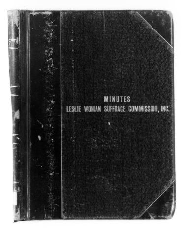 National American Woman Suffrage Association Records: Subject File, 1851-1953; Leslie Woman Suffrage Commission; Minutes; 2 of 3