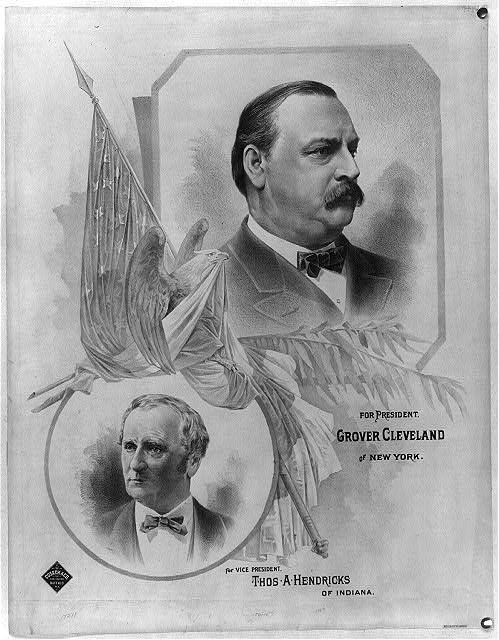 For president Grover Cleveland, of New York - for vice president Thos. A. Hendricks, of Indiana