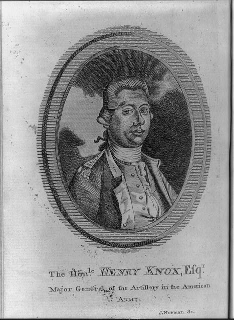 The honle. Henry Knox, Esqr., major general of the artillery in the American Army