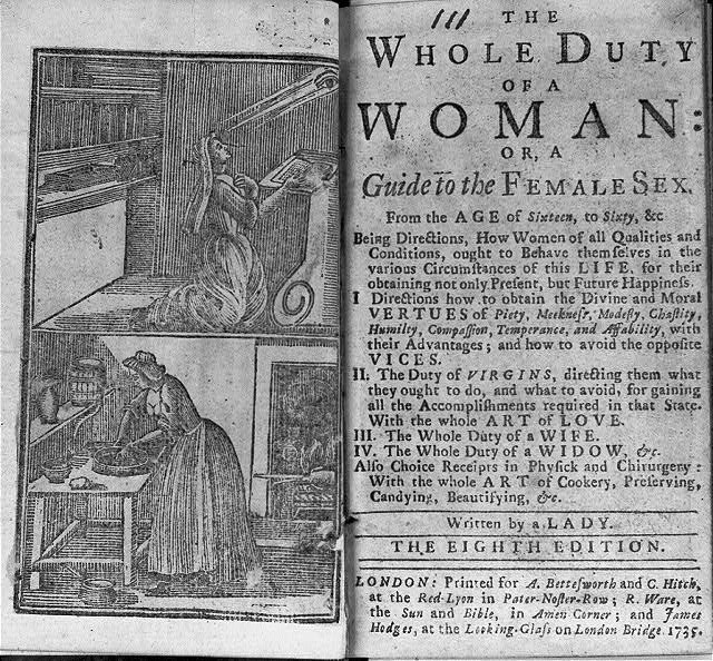 [Engraved frontispiece with two illustrations: 1. A woman kneeling and praying; 2. A woman preparing food; and title page of The Whole Duty of a Woman, or a guide to the female sex. 1735]