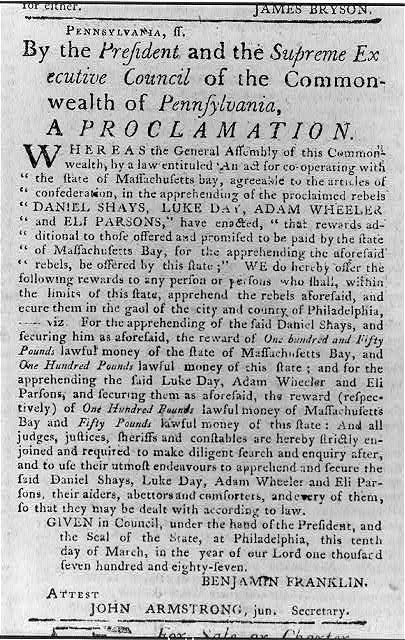[Proclamation by the State of Pennsylvania offering reward for Daniel Shays and 3 othe rebellion ringleaders. Signed by Benjamin Franklin]