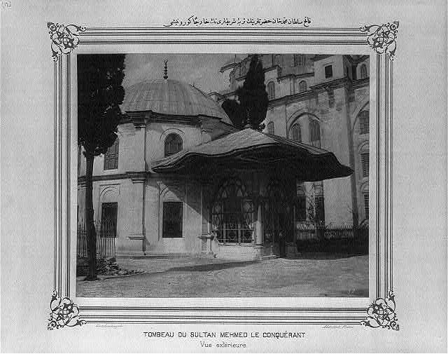 [Exterior view of the Mausoleum of Sultan Mehmed the Conqueror]