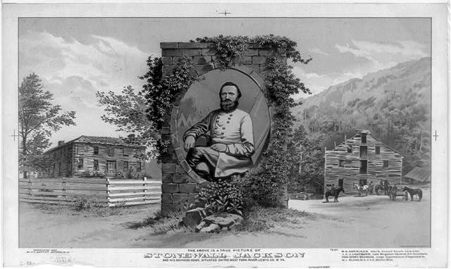 The above is a true picture of Stonewall Jackson and his boyhood home, situated on the West Fork River, Lewis Co., W. Va.