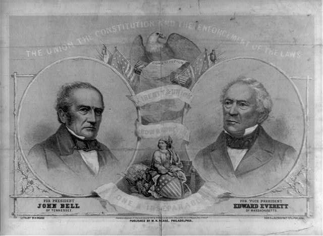 The Union, the Constitution and the enforcement of the laws. For President, John Bell of Tennessee. For Vice President, Edward Everett of Massachusetts