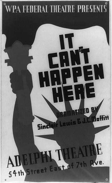 "WPA Federal Theatre presents ""It can't happen here"" dramatized by Sinclair Lewis & J.C. Moffitt : Adelphi Theatre, 54th Street East of 7th Ave."