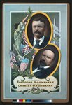 For President, Theodore Roosevelt, For Vice President, Charles W. Fairbanks