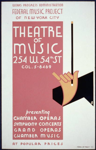 Works Progress Administration Federal Music Project of New York City Theatre of Music Presenting chamber operas, symphony concerts, grand operas, [and] chamber music at popular prices.