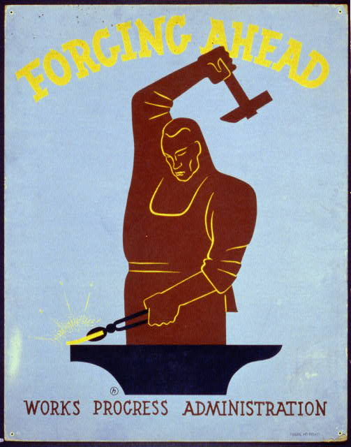 Forging ahead Works Progress Administration /