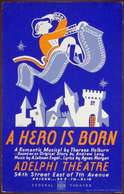 """A hero is born"" A romantic musical by Theresa Holburn - based on an original story by Andrew Lang : Music by A. Lehman Engel - lyrics by Agnes Morgan /"