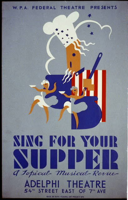 "W.P.A. Federal Theatre presents ""Sing for your supper"" a topical musical revue"