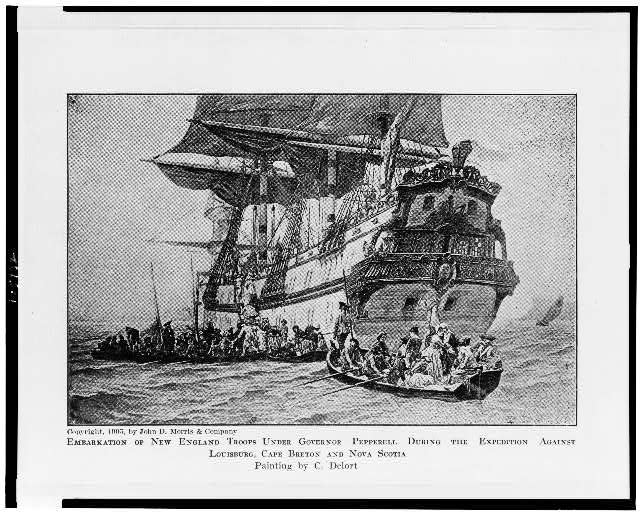 Embarkation of New England troops under Governor Pepperell during the expedition against Louisburg, Cape Breton and Nova Scotia