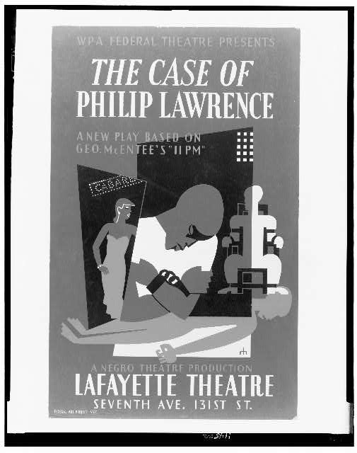 "WPA Federal Theatre presents ""The case of Philip Lawrence"" A new play based on Geo. McEntee's ""11 PM"" : A Negro Theatre Production /"