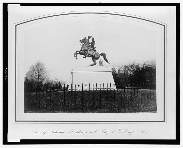 Bronze statue of Jackson (Lafayette Square, opposite the President's house)