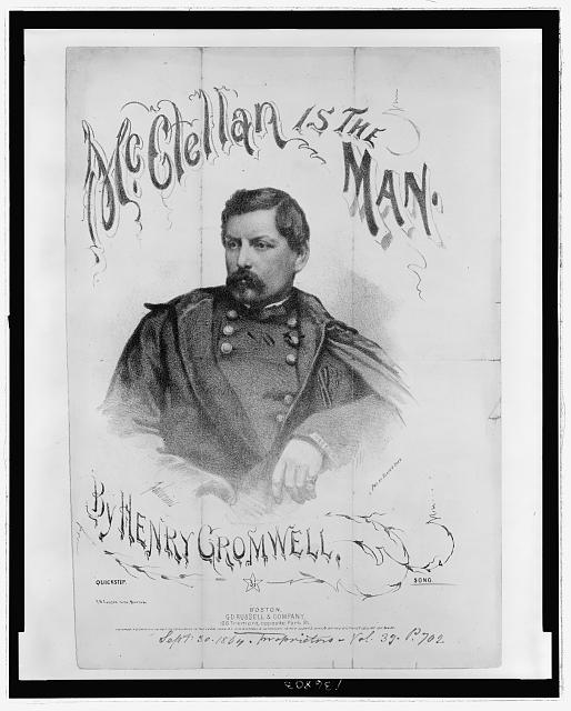 McClellan is the Man, by Henry Cromwell