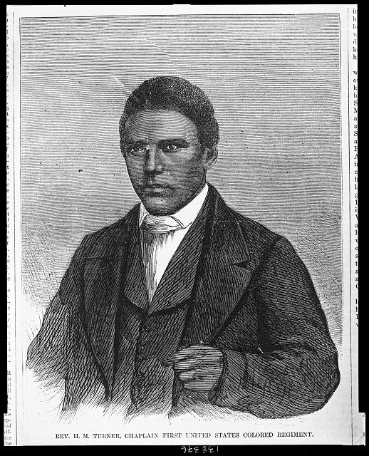 Rev. H. M. Turner, chaplain First United States Colored Regiment
