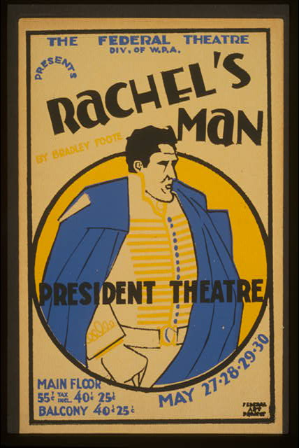 "The Federal Theatre Div. of W.P.A. presents ""Rachel's man"" by Bradley Foote"