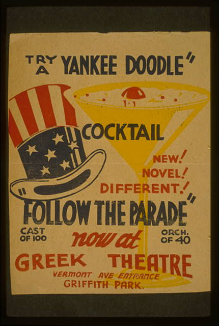 "Try a Yankee Doodle cocktail - New! Novel! Different! - ""Follow the parade"" now at Greek Theatre."