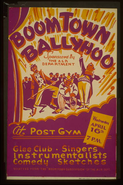 """Boom Town ballyhoo"" - sponsored by the A&R Department - at the Post Gym Glee club, singers, instrumentalists, comedy sketches : selected from the ""Boom Town subdivision"" of the A&R Dept."