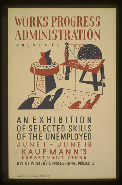 Works Progress Administration presents an exhibition of selected skills of the unemployed Div. of Women's & Professional Projects /