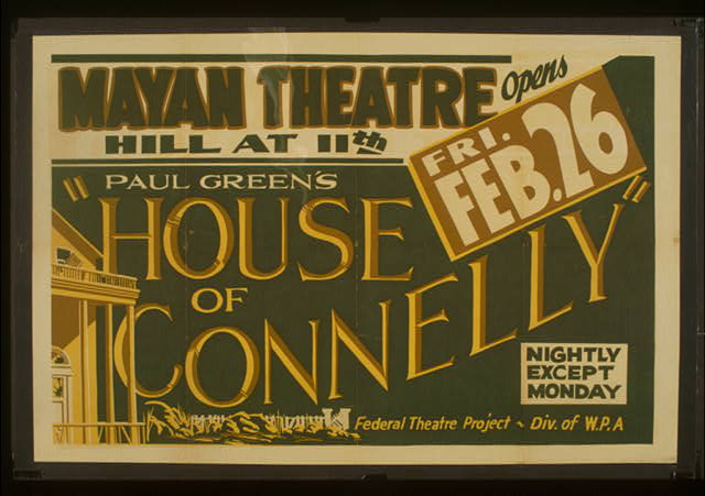 "Paul Green's ""House of Connelly"" [at the] Mayan Theatre"
