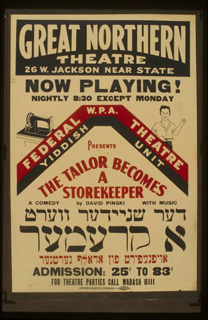 "Federal W.P.A. Theatre Yiddish Unit presents ""The tailor becomes a storekeeper"" A comedy by David Pinski with music."