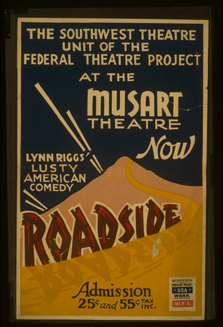 "The Southwest Theatre Unit of the Federal Theatre Project at the Musart Theatre now Lynn Riggs' lusty American comedy ""Roadside"""